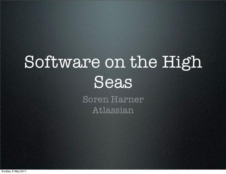 Software on the High                       Seas                      Soren Harner                        AtlassianSunday, ...