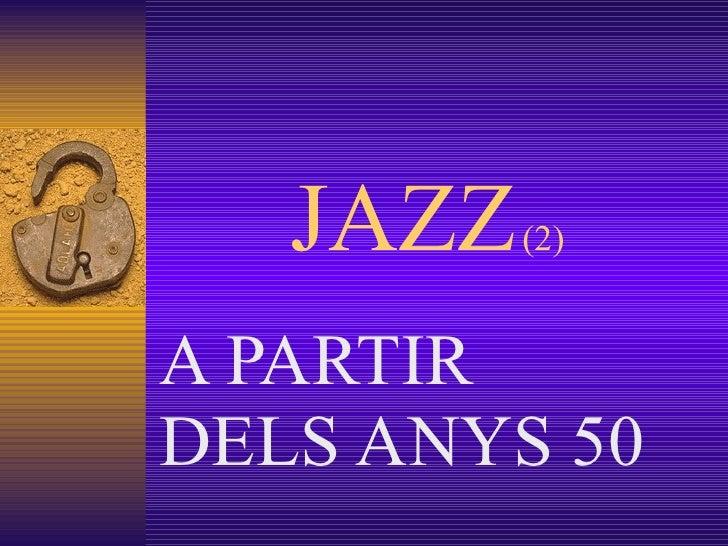 JAZZ   (2) A PARTIR DELS ANYS 50