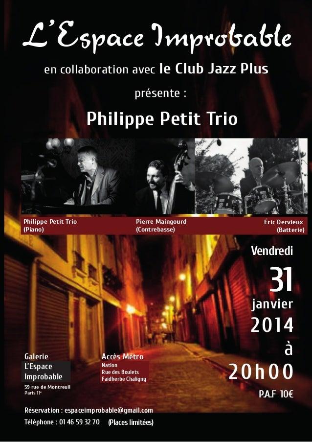 en collaboration avec le  Club Jazz Plus  présente :  Philippe Petit Trio  Philippe Petit Trio (Piano)  Pierre Maingourd (...