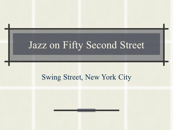 Jazz on Fifty Second Street Swing Street, New York City