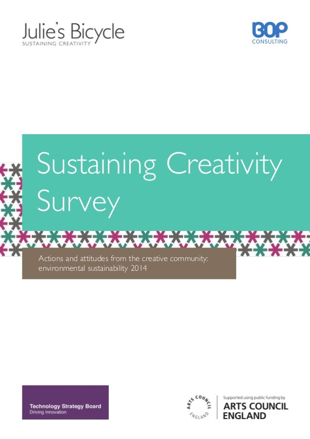 Sustaining Creativity Survey Actions and attitudes from the creative community: environmental sustainability 2014