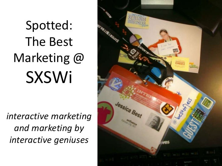 Spotted:The Best Marketing @ SXSWiinteractive marketing and marketing by interactive geniuses<br />