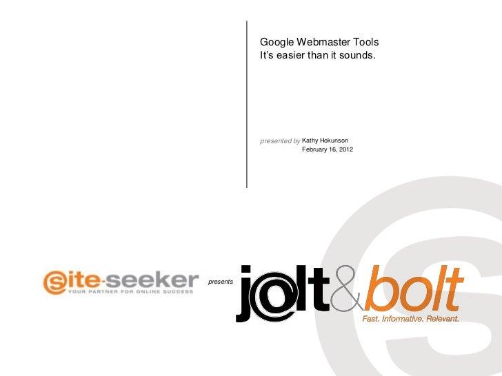 Understanding Google Webmaster Tools; Jolt & Bolt 02_16_2012