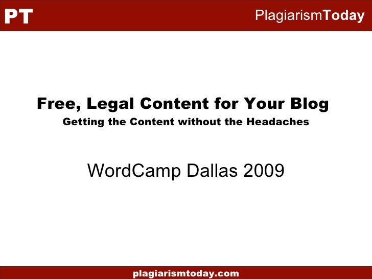 Free, Legal Content for Your Blog  Getting the Content without the Headaches WordCamp Dallas 2009