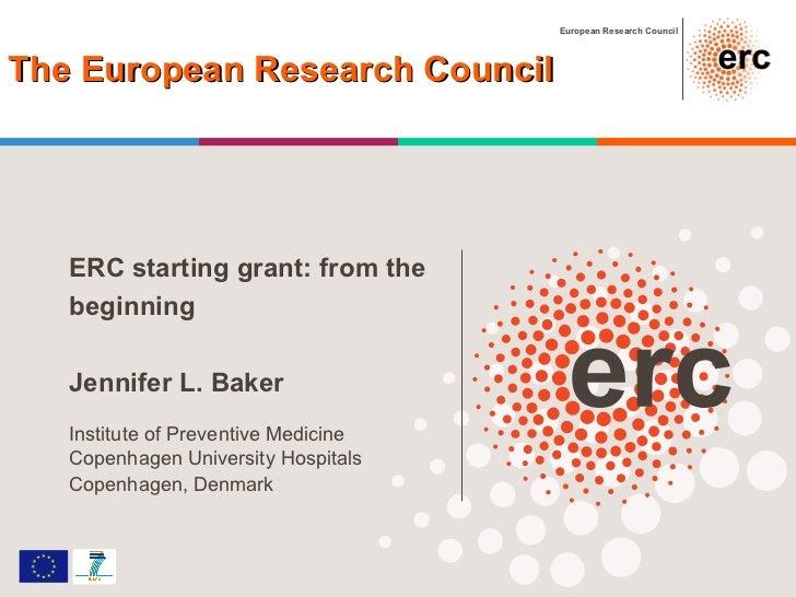 ERC starting grant: from the beginning Jennifer L. Baker Institute of Preventive Medicine Copenhagen University Hospitals ...