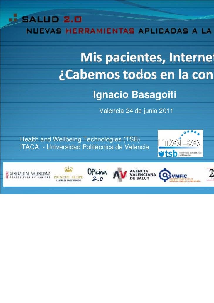 Ignacio Basagoiti                          Valencia 24 de junio 2011Health and Wellbeing Technologies (TSB)ITACA - Univers...