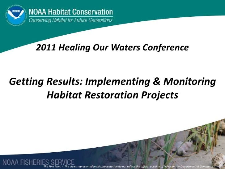 2011 Healing Our Waters Conference<br />Getting Results: Implementing & Monitoring Habitat Restoration Projects<br />The F...