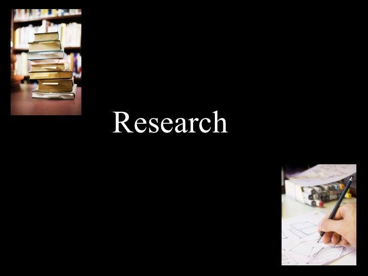 <ul><li>Research  </li></ul>
