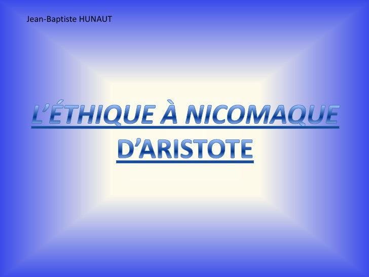 Jean-Baptiste HUNAUT<br />L'éthique à Nicomaqued'Aristote<br />