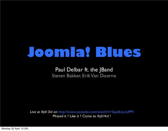 Joomla! Blues                                       Paul Delbar ft. the JBand                                     Steven B...