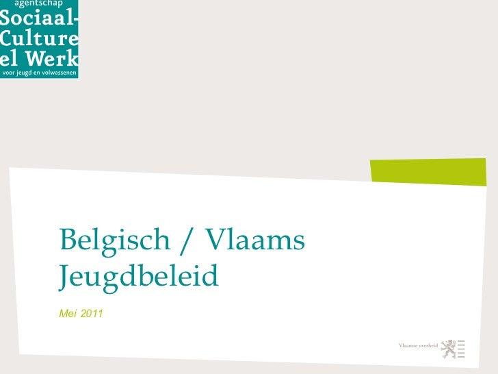 Belgisch / Vlaams Jeugdbeleid Mei 2011
