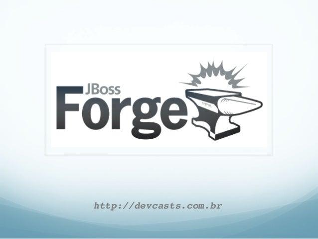 JBoss Forge - Desenvolvimento Rápido de Aplicações Java