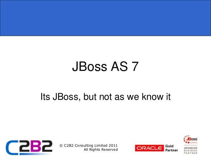 JBoss AS 7<br />Its JBoss, but not as we know it<br />