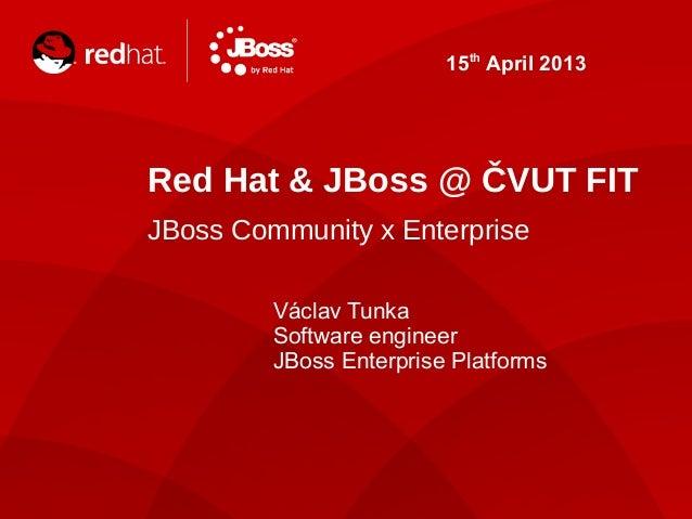 JBoss @ CVUT FIT April 2013