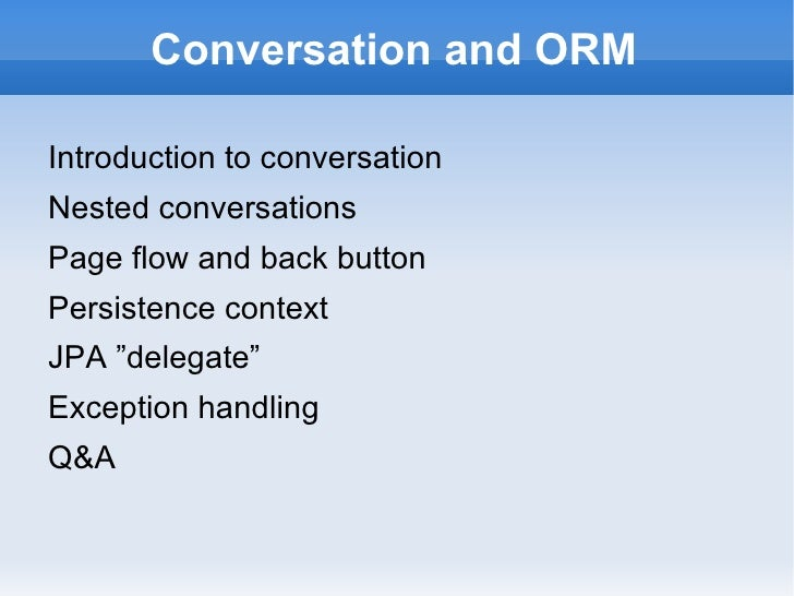 Conversation and ORM <ul><li>Introduction to conversation