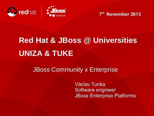 JBoss @ Slovakia, UNIZA & TUKE Universities November 2013