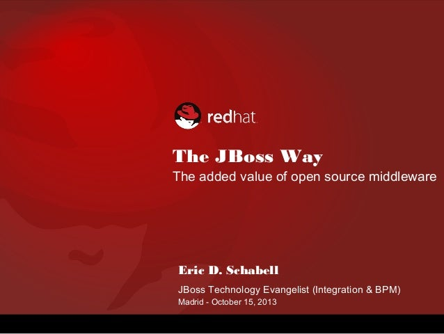The JBoss Way, the Added Value of Open Source Middleware