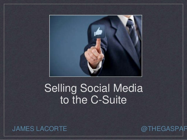 Selling Social Media to the C-Suite by James LaCorte