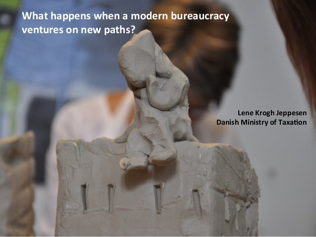 What happens when a modern bureaucracy ventures on new paths?