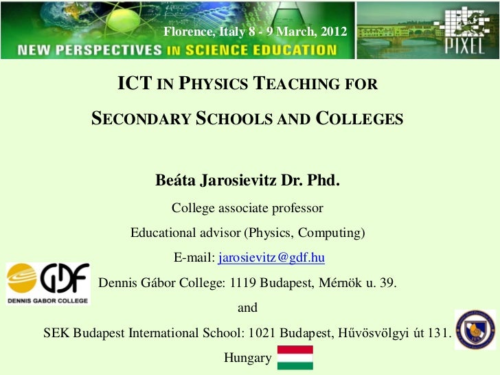 Florence, Italy 8 - 9 March, 2012            ICT IN PHYSICS TEACHING FOR        SECONDARY SCHOOLS AND COLLEGES            ...