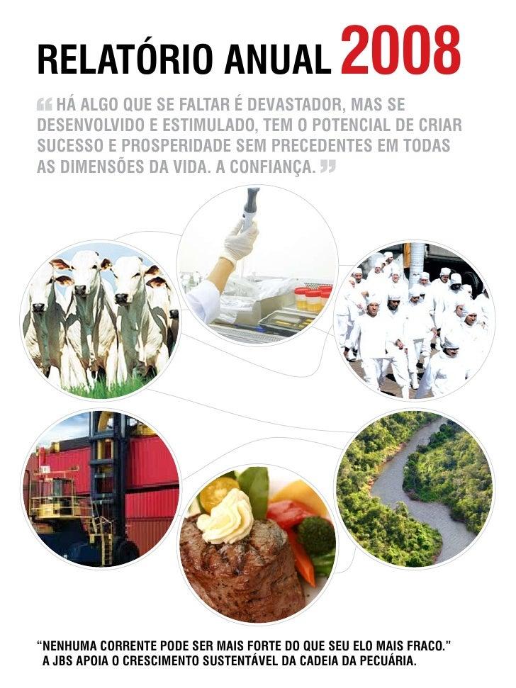RelatóRio anual                                2008   Há algo que se faltaR é devastadoR, mas se desenvolvido e estimulado...
