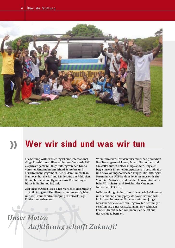 4    Ü b e r d ie Stiftung»       Wer wir sind und was wir tun        Die Stiftung Weltbevölkerung ist eine international ...