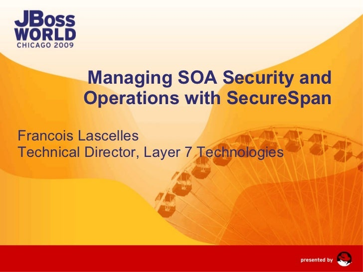 Layer 7: Managing SOA Security and Operations with SecureSpan
