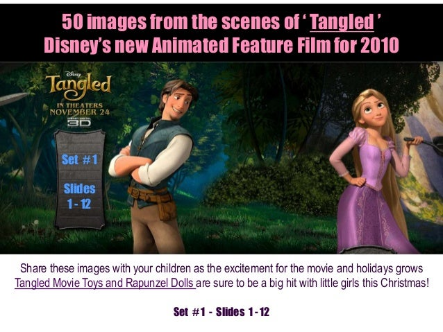 50 images from the scenes of ' Tangled ' Disney's new Animated Feature Film for 2010 Share these images with your children...