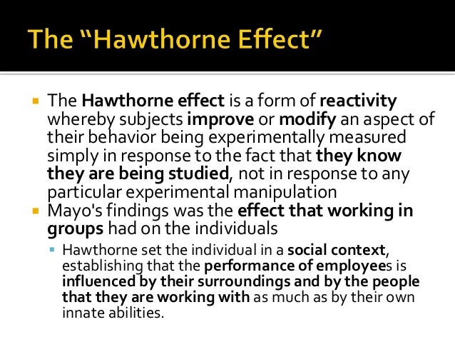 hawthorne studies effect on hrm The hawthorne effect was coined after an experiment at the hawthorne works in  chicago the experiment found that productivity improved regardless of what  i  have written on this topic for publications such as hrmtoday,.