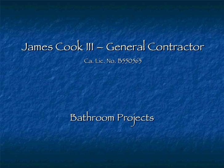 James Cook III – General Contractor Ca. Lic. No. B550563 Bathroom Projects