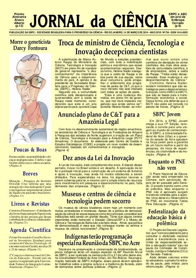 JORNAL da CIÊNCIAPUBLICAÇÃO DA SBPC - SOCIEDADE BRASILEIRA PARA O PROGRESSO DA CIÊNCIA • RIO DE JANEIRO, 14 DE MARÇO DE 20...