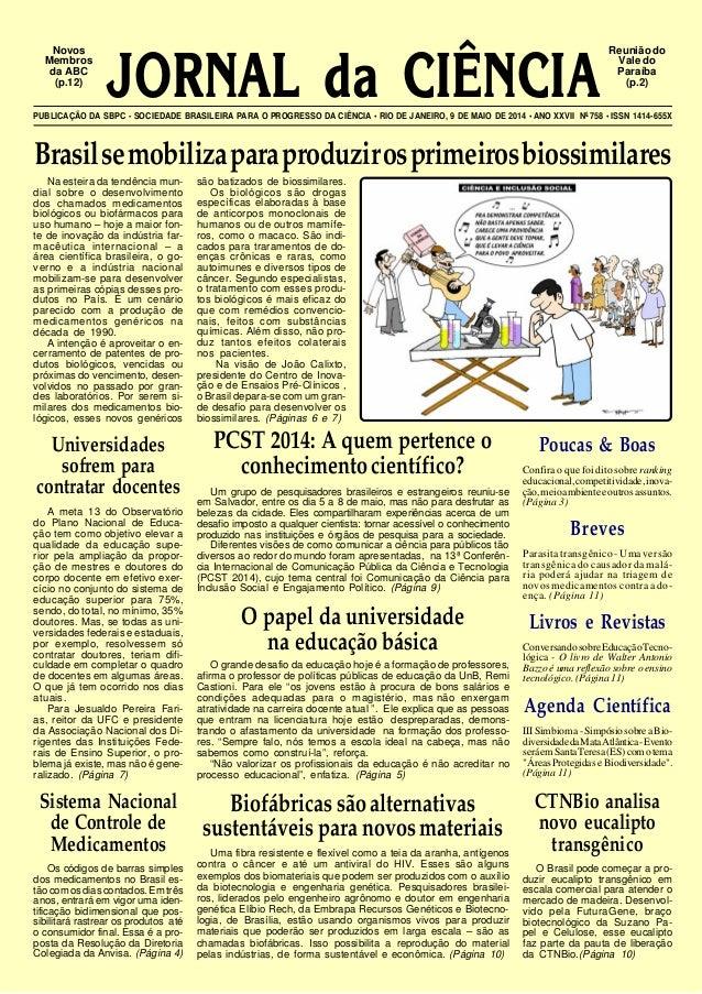 JORNAL da CIÊNCIAPUBLICAÇÃO DA SBPC - SOCIEDADE BRASILEIRA PARA O PROGRESSO DA CIÊNCIA • RIO DE JANEIRO, 9 DE MAIO DE 2014...
