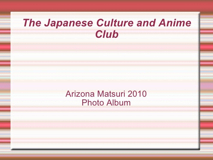 The Japanese Culture and Anime Club Arizona Matsuri 2010 Photo Album