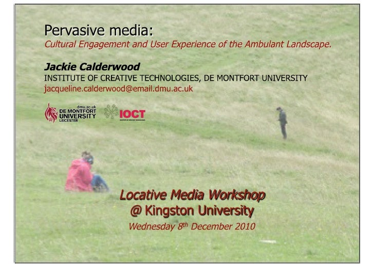 Jackie Calderwood: Locative Media. Guest lecture/workshop for Kingston University, 8th December 2010