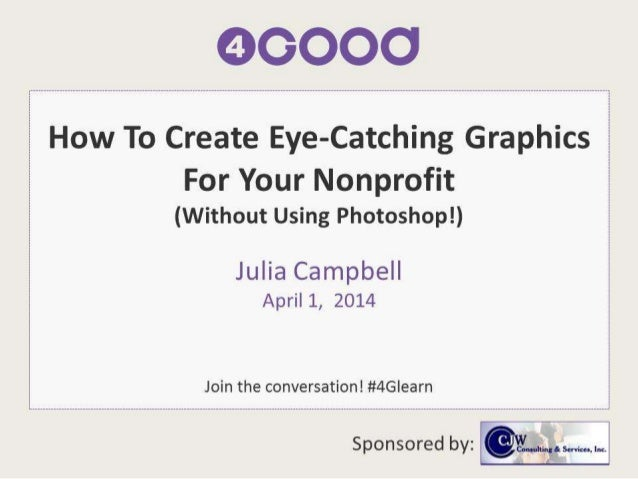 How To Create Eye-Catching Graphics For Your Nonprofit (Without Using Photoshop!)