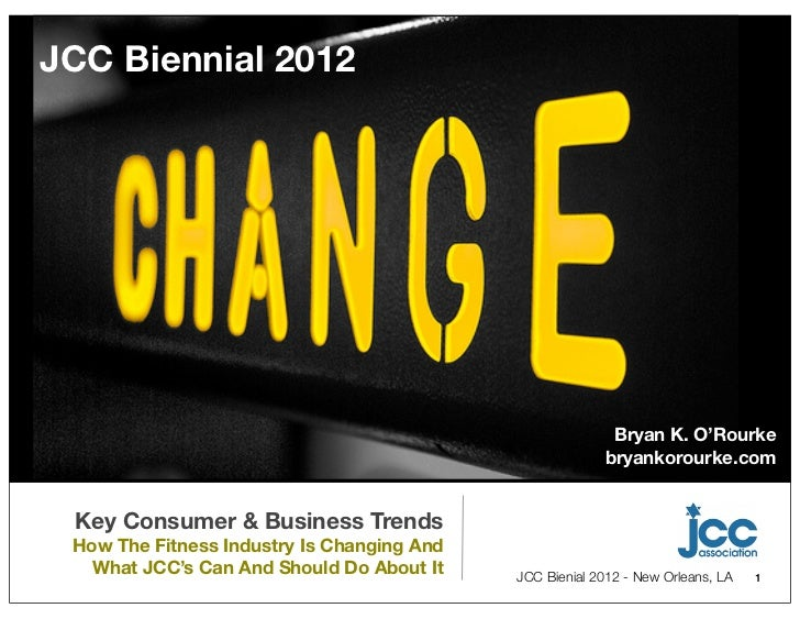 JCC 2012 Biennial - How The Fitness Industry Is Changing And What To Do About It