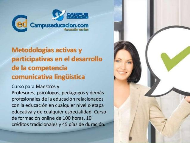 Metodologías activas y participativas en el desarrollo de la competencia comunicativa lingüística Curso para Maestros y Pr...