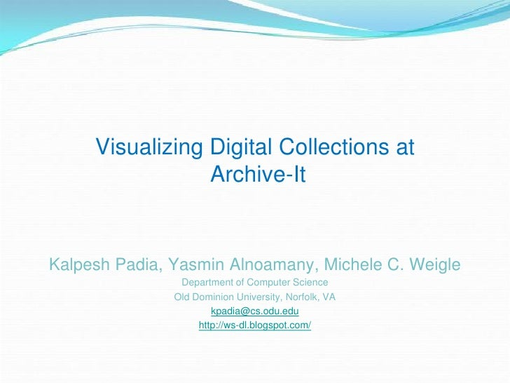 Visualizing Digital Collections at                 Archive-ItKalpesh Padia, Yasmin Alnoamany, Michele C. Weigle           ...
