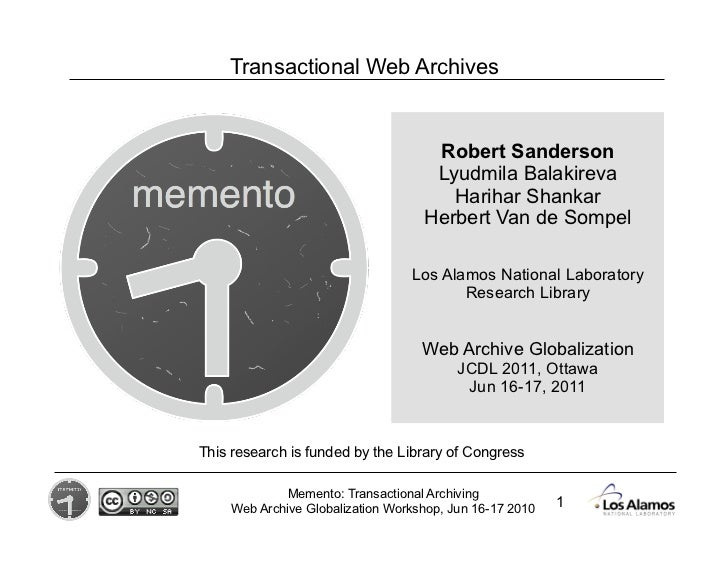 Transactional Web Archives                                    Robert Sanderson                                    Lyudmila...