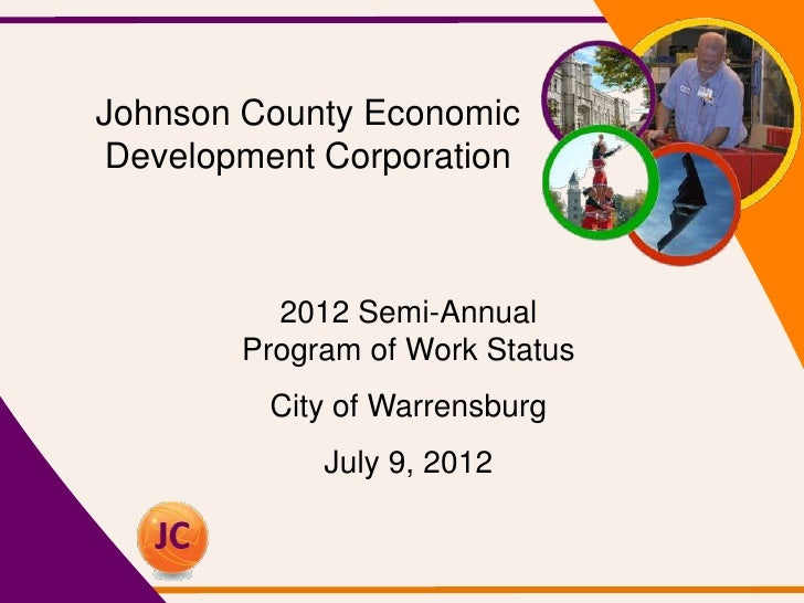 Johnson County Economic Development Corporation          2012 Semi-Annual        Program of Work Status         City of Wa...