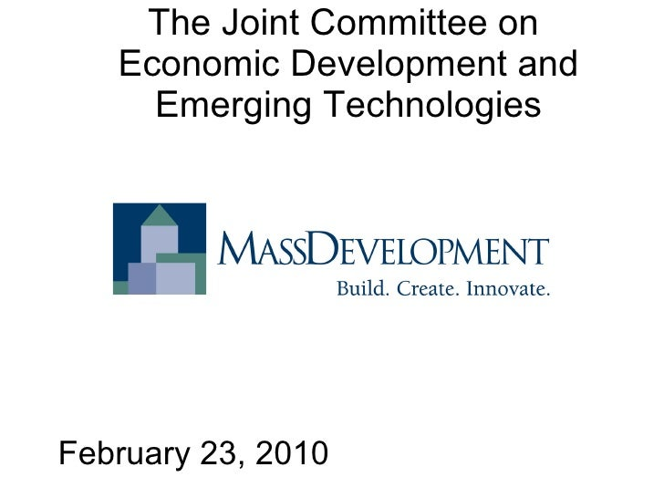 The Joint Committee on  Economic Development and Emerging Technologies February 23, 2010