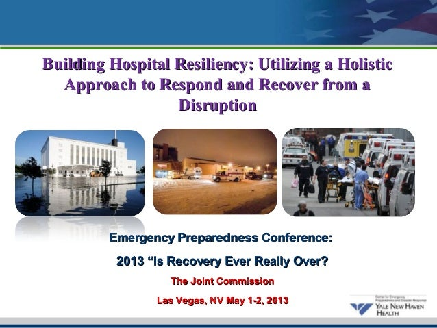 Building Hospital Resiliency: Utilizing a Holistic  Approach to Respond and Recover from a                  Disruption    ...