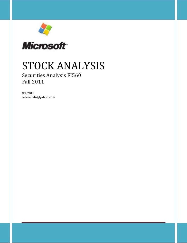 STOCK ANALYSISSecurities Analysis FI560Fall 20119/4/2011Jcdream4u@yahoo.comJCeretonCOURSE PROJECT: MSFT STOCK ANALYSIS   P...