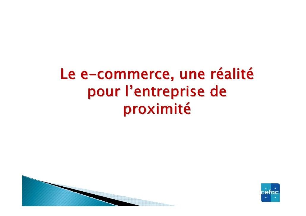 Le e-commerce, une réalité     pour l'entreprise de          proximité