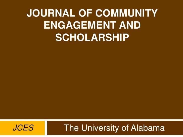 JOURNAL OF COMMUNITY ENGAGEMENT AND SCHOLARSHIP The University of Alabama JCES
