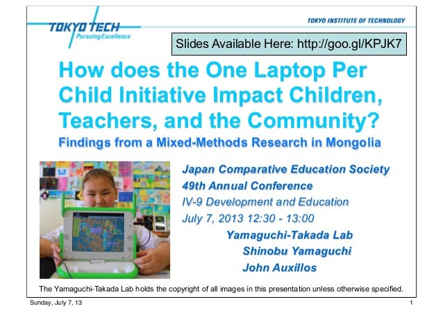 How does the One Laptop Per Child Initiative Impact Children, Teachers, and the Community? Japan Comparative Education Soc...