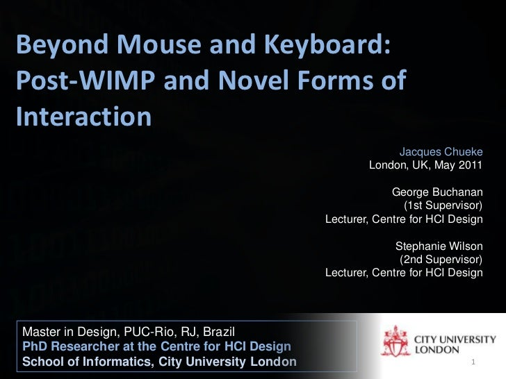 Beyond Mouse and Keyboard:Post-WIMP and Novel Forms ofInteraction                                                         ...