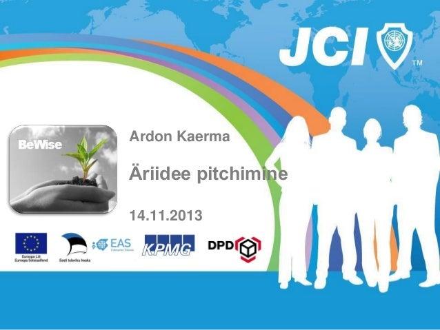 """Ardon Kaerma BeWise seminar """"Äriidee pitchimine (14.11.2013 TTÜ)"""