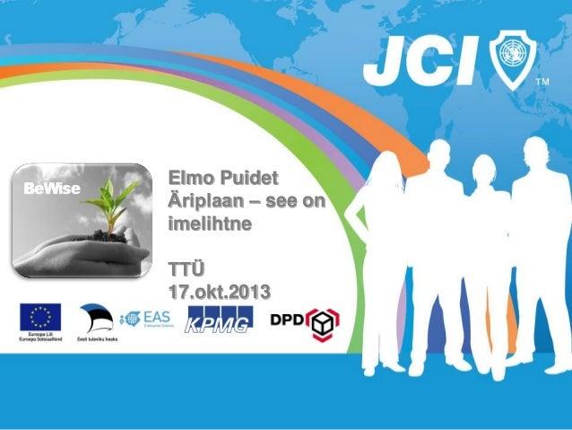 """Elmo Puidet BeWise seminar """"Äriplaan - see on imelihtne"""" (17.10.2013 TTÜ)"""