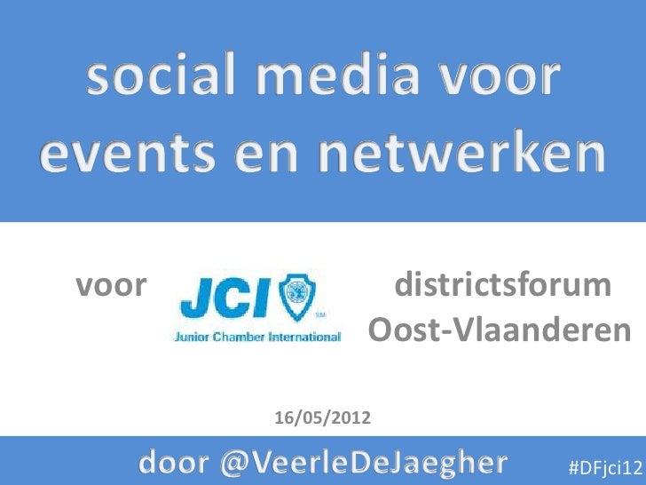 voor             districtsforum                Oost-Vlaanderen       16/05/2012                           #DFjci12